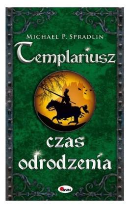 Templariusz czas odrodzenia - Michael P. Spradlin - Ebook - 978-83-7250-838-6