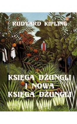 Księga dżungli i Druga Księga dżungli - Rudyard Kipling - Ebook - 978-83-7950-090-1