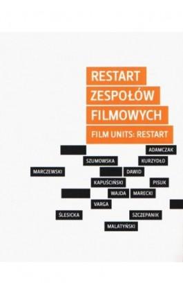 Restart zespołów filmowych / Film Units: Restart - Ebook - 978-83-87870-58-4