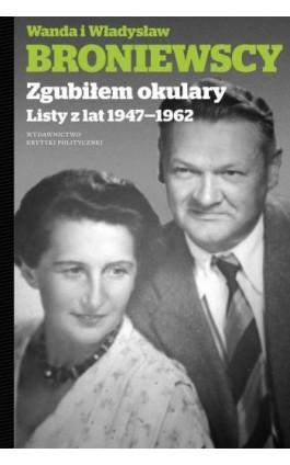 Zgubiłem okulary - Władysław Broniewski - Ebook - 978-83-65369-73-4