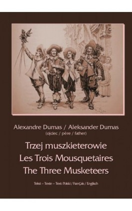 Trzej muszkieterowie - Les Trois Mousquetaires - The Three Musketeers - Aleksander Dumas - Ebook - 978-83-7950-297-4