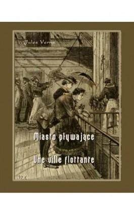 Miasto pływające - Une ville flottante - Juliusz Verne - Ebook - 978-83-7950-304-9