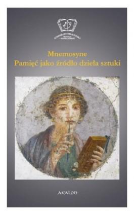 Mnemosyne. Pamięć jako źródło dzieła sztuki - Ebook - 978-83-7730-204-0