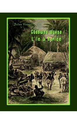 Cudowna wyspa. L'Île à hélice - Jules Verne - Ebook - 978-83-7950-322-3
