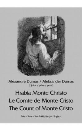 Hrabia Monte Christo. Le Comte de Monte-Cristo. The Count of Monte Cristo - Aleksander Dumas - Ebook - 978-83-7950-381-0