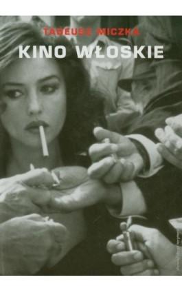 Kino włoskie - Tadeusz Miczka - Ebook - 978-83-7453-267-9