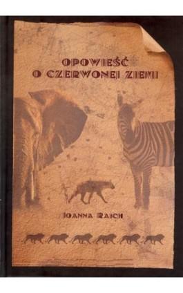 Opowieść o czerwonej ziemi - Joanna Rajch - Ebook - 978-83-64894-12-1