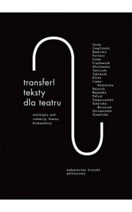 Transfer. Teksty dla teatru. Antologia - Praca zbiorowa - Ebook - 978-83-65369-06-2