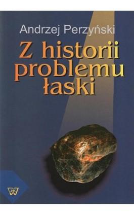 Z historii problemu łaski - Andrzej Perzyński - Ebook - 978-83-7072-651-5