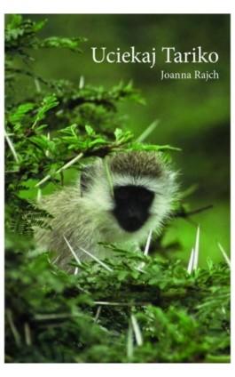 Uciekaj Tariko - Joanna Rajch - Ebook - 978-83-64894-48-0