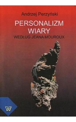 Personalizm wiary - Andrzej Perzyński - Ebook - 978-83-7072-692-8