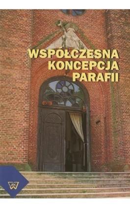 Współczesna koncepcja parafii - Tomasz Wielebski - Ebook - 978-83-7072-697-3