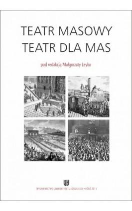 Teatr masowy - Teatr dla mas - Ebook - 978-83-7525-558-4