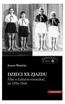 Dzieci XX Zjazdu - Joanna Wojnicka - Ebook - 978-83-242-1823-3