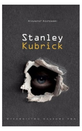 Stanley Kubrick - Krzysztof Kozłowski - Ebook - 978-83-01-19422-2