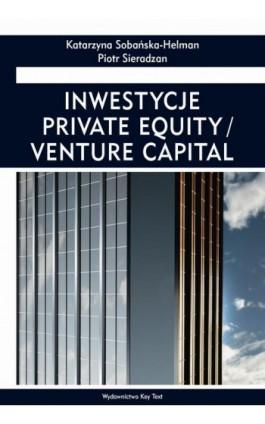 Inwestycje private equity/venture capital - Piotr Sieradzan - Ebook - 978-83-87251-29-1