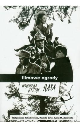 Filmowe ogrody Wojciecha Jerzego Hasa - Ebook - 978-83-87870-44-7