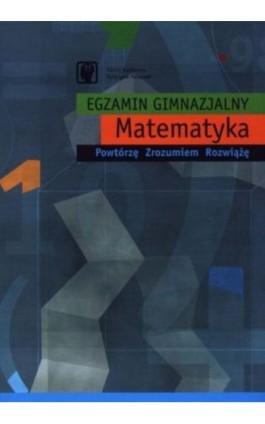 Egzamin gimnazjalny. Matematyka - Hanna Kozłowska - Ebook - 978-83-89284-73-0