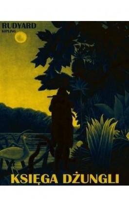 Księga Dżungli - Rudyard Kipling - Ebook - 978-83-63720-61-2