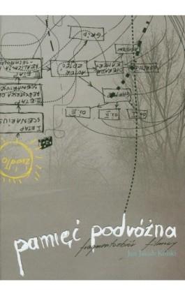 Pamięć podróżna. Fragmentozbiór filmowy - Jan Jakub Kolski - Ebook - 978-83-87870-31-7