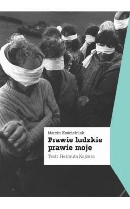 Prawie ludzkie prawie moje - Marcin Kościelniak - Ebook - 978-83-62574-89-6