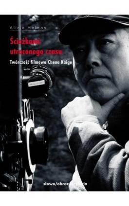 Ścieżkami utraconego czasu - Alicja Helman - Ebook - 978-83-7453-139-9