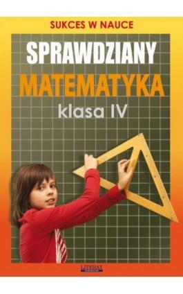 Sprawdziany. Matematyka Klasa IV - Agnieszka Figat-Jeziorska - Ebook - 978-83-7898-482-5