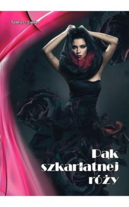Pąk szkarłatnej róży - Tadeusz Sałek - Ebook - 978-83-7900-212-2