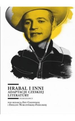 Hrabal i inni. Adaptacje czeskiej literatury - Ebook - 978-83-7525-950-6