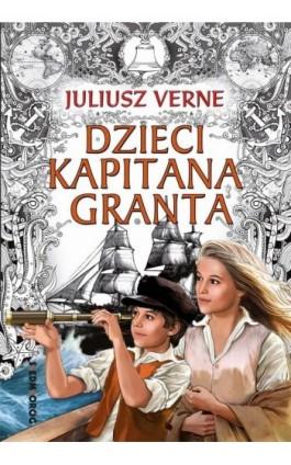 Dzieci kapitana Granta - Juliusz Verne - Ebook - 978-83-7791-918-7