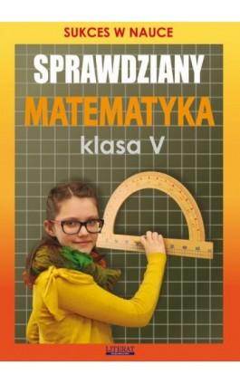 Sprawdziany Matematyka Klasa V - Agnieszka Figat-Jeziorska - Ebook - 978-83-7898-483-2