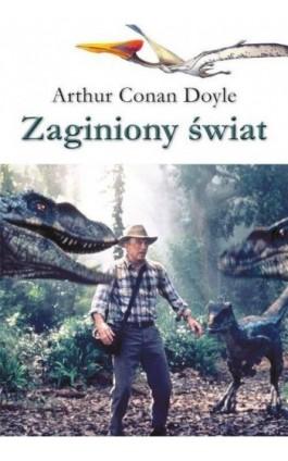Zaginiony świat - Arthur Conan Doyle - Ebook - 978-83-7791-942-2