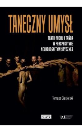 Taneczny umysł - Tomasz Ciesielski - Ebook - 978-83-7969-158-6