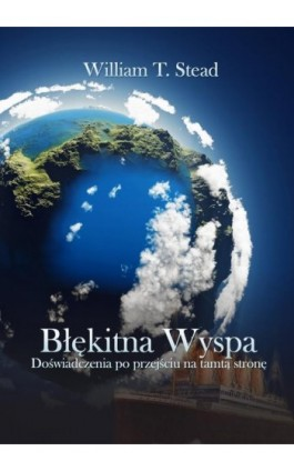 Błękitna Wyspa - William T. Stead - Ebook - 978-83-62402-39-7