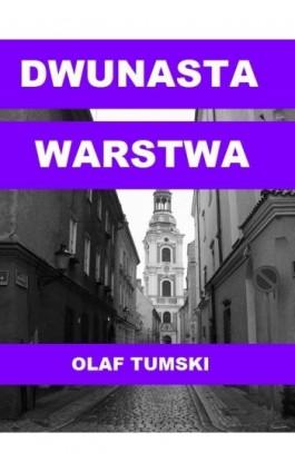 Dwunasta warstwa - Olaf Tumski - Ebook - 978-83-63080-51-8