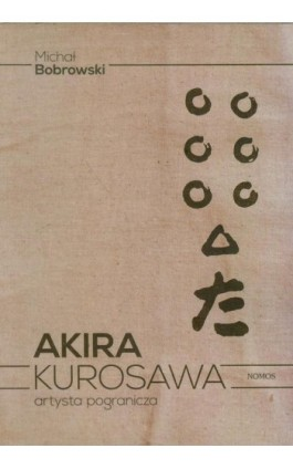 Akira Kurosawa - Michał Bobrowski - Ebook - 978-83-7688-212-3