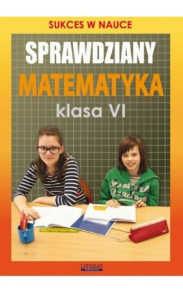 Sprawdziany Matematyka Klasa VI - Agnieszka Figat-Jeziorska - Ebook - 978-83-7898-484-9