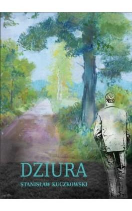 Dziura - Stanisław Kuczkowski - Ebook - 978-83-7900-770-7