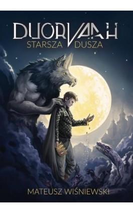 DUOR VAAH - Starsza Dusza Tom 1 - Mateusz Wiśniewski - Ebook - 978-83-64290-11-4