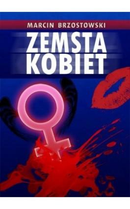 Zemsta kobiet - Marcin Brzostowski - Ebook - 978-83-63080-78-5
