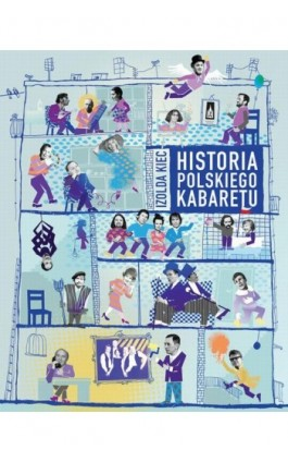 Historia polskiego kabaretu - Izolda Kiec - Ebook - 978-83-7976-249-1
