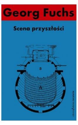Scena przyszłości - Georg Fuchs - Ebook - 978-83-7453-351-5