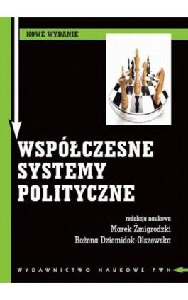 Współczesne systemy polityczne - Ebook - 978-83-01-17712-6