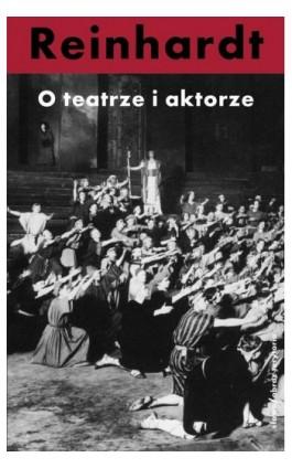 O teatrze i aktorze - Max Reinhardt - Ebook - 978-83-7453-353-9