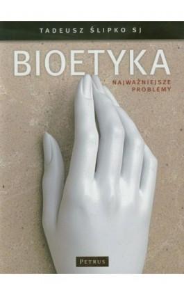 Bioetyka - Tadeusz Ślipko - Ebook - 978-83-7720-141-1