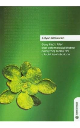 Geny Pin3 i Pin4 oraz determinacja lokalnej polaryzacji białek PIN u Arabidopsis thaliana - Justyna Wiśniewska - Ebook - 978-83-231-2387-3