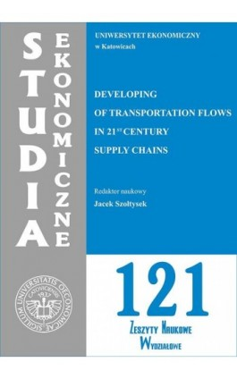 Developing of Transportation Flows in 21st Century Supply Chains. SE 121 - Ebook