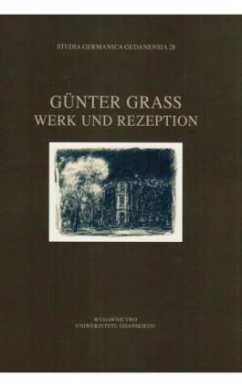 Günter Grass. Werk und Rezeption - Ebook - 978-83-7865-622-7