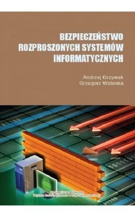 Bezpieczeństwo rozproszonych systemów informatycznych - Andrzej Grzywak - Ebook - 978-83-64927-84-3