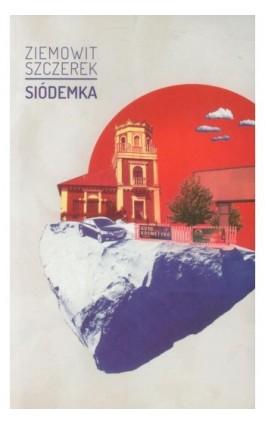 Siódemka - Ziemowit Szczerek - Ebook - 978-83-64057-52-6